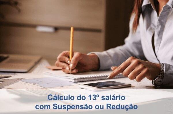 Cálculo do 13º salário com Suspensão ou Redução do salário e jornada
